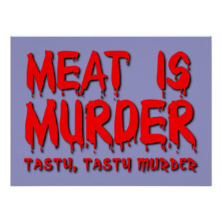 Meat is Murder Funny Poster Humor
