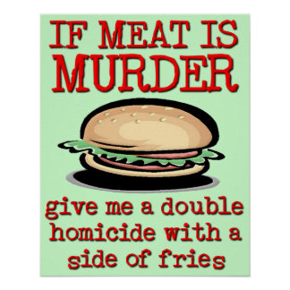 Meat Is Murder Funny Print Poster Humor