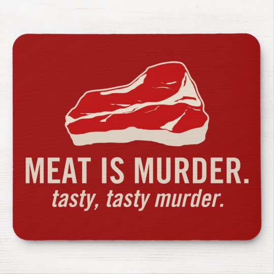 Meat is Murder, Tasty Murder Mouse Pad
