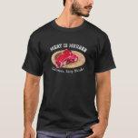 Meat is Murder - Tasty, Murder T-Shirt