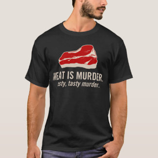 Meat is Murder, Tasty Murder T-Shirt