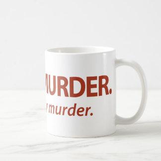 Meat is Murder...Tasty, tasty murder. Basic White Mug