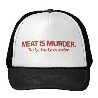Meat is Murder...Tasty, tasty murder. Cap