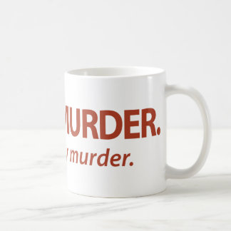 Meat is Murder...Tasty, tasty murder. Mugs