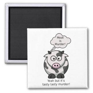 Meat is Murder! Yeah but it's tasty tasty murder Magnet