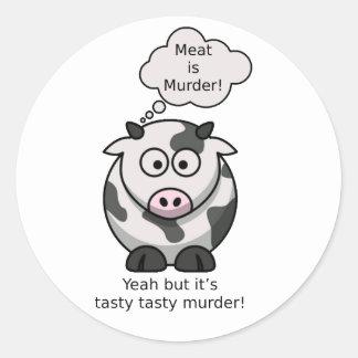 Meat is Murder! Yeah but it's tasty tasty murder Round Sticker