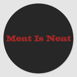 Meat Is Neat Classic Round Sticker
