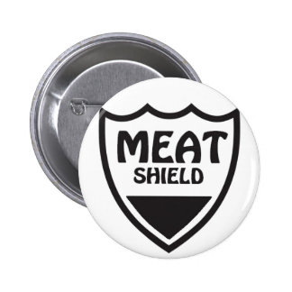 Meat Shield 6 Cm Round Badge
