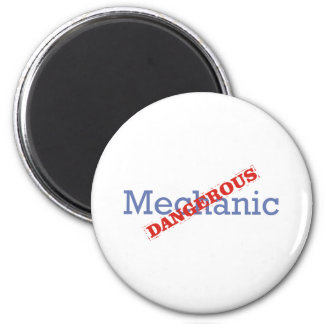 Mechanic / Dangerous 6 Cm Round Magnet