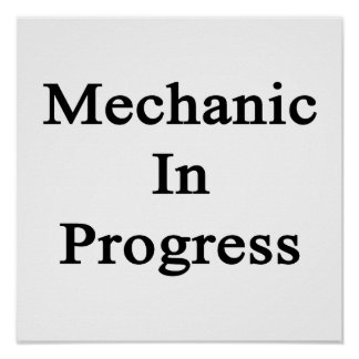 Mechanic In Progress Print