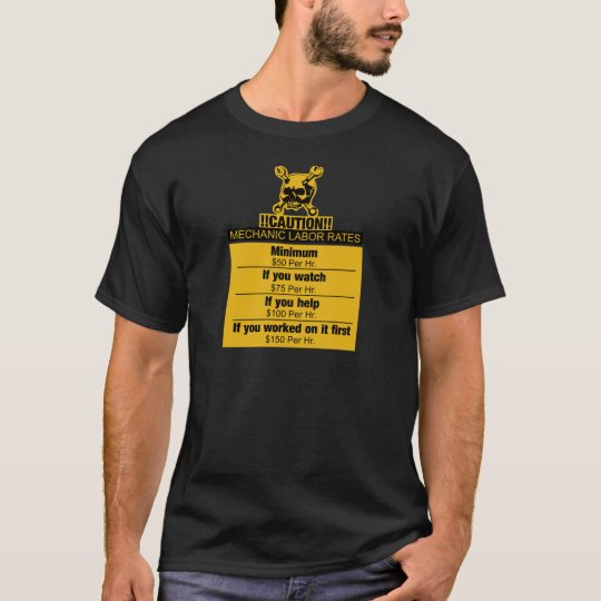 Mechanic labour rates - Caution T-Shirt