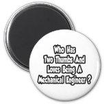Mechanical Engineer Joke...Two Thumbs