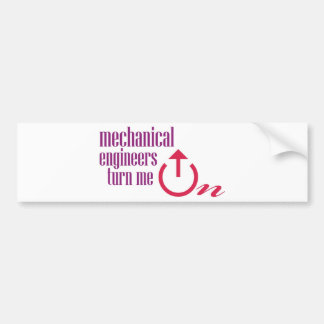Mechanical engineers turn me on bumper sticker