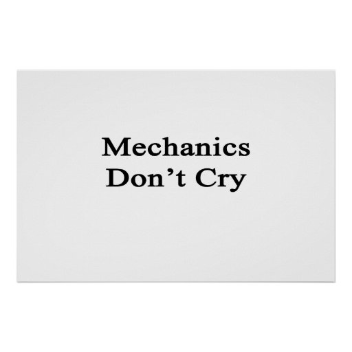 Mechanics Don't Cry Print