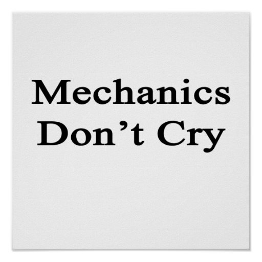 Mechanics Don't Cry Posters