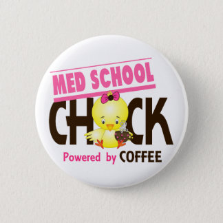 Med School Chick 4 6 Cm Round Badge