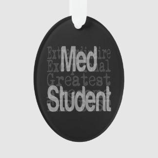 Med Student Extraordinaire