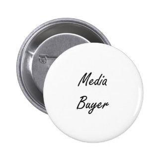 Media Buyer Artistic Job Design 2 Inch Round Button