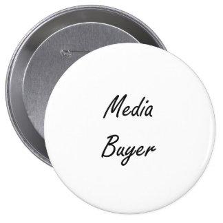 Media Buyer Artistic Job Design 4 Inch Round Button