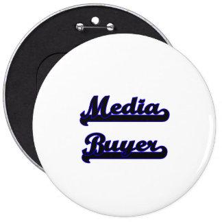 Media Buyer Classic Job Design 6 Inch Round Button