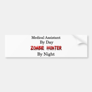 Medical Assistant/Zombie Hunter Bumper Sticker