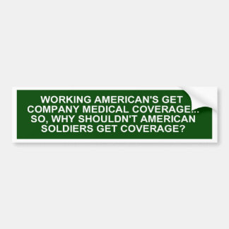 MEDICAL COVERAGE FOR SOLDIERS CAR BUMPER STICKER