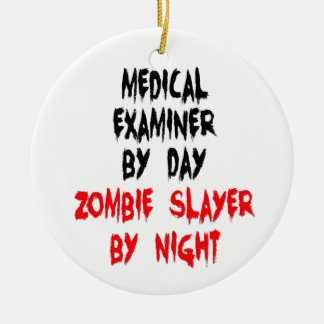 Medical Examiner Zombie Slayer Christmas Ornament