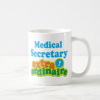 Medical Secretary Extraordinaire Gift Idea Coffee Mug