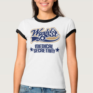 Medical Secretary  Gift (Worlds Best) T-Shirt