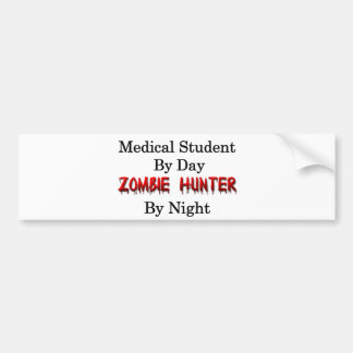 Medical Student/Zombie Hunter Bumper Sticker