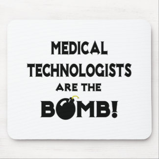 Medical Technologists Are The Bomb! Mousepad