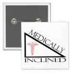 Medically Inclined Button