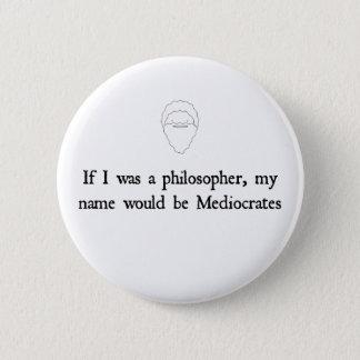 Mediocrates - 6 cm round badge