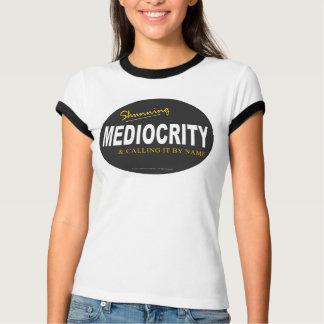 """""""Mediocrity"""" T-Shirt"""