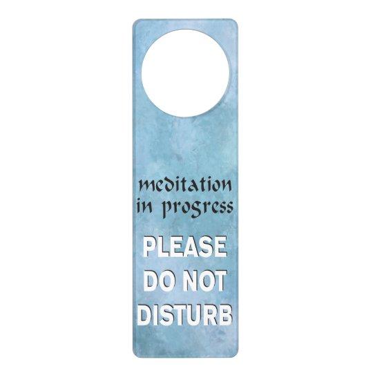Meditation in Progress please do not disturb Door