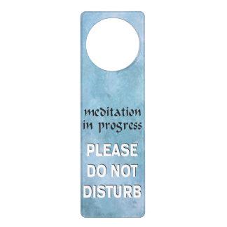 Meditation in Progress please do not disturb Door Knob Hangers