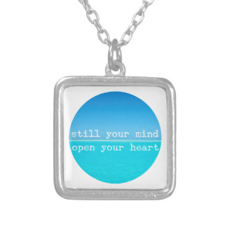 Meditation Mindful Quote: Still Mind, Open Heart C Silver Plated Necklace