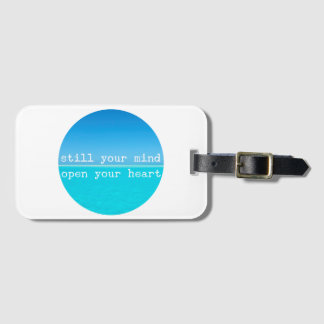 Meditation Mindful Quote: Still Mind, Open Heart Luggage Tag