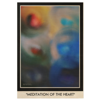 MEDITATION OF THE HEART WOOD POSTER