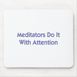Meditators Do It With Attention Mouse Pad