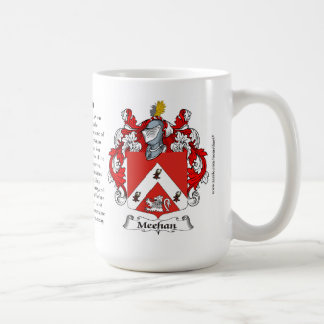 Meehan, the Origin, the Meaning and the Crest Coffee Mug