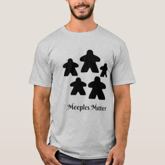 Meeples Matter T-Shirt