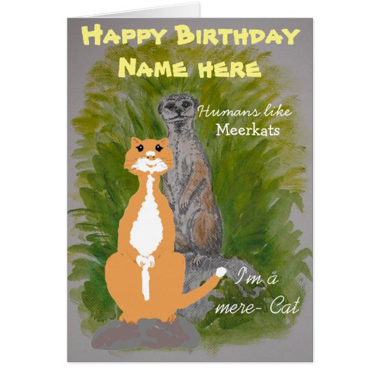 Meerkat and Mere Cat Birthday customise Card