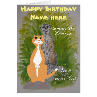 Meerkat and Mere Cat Birthday customize Greeting Card