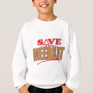Meerkat Save Sweatshirt