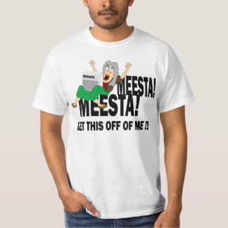 MEESTA MEESTA! SHIRT