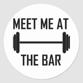 Meet me at the bar funny quote round sticker