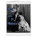 Meet me under the mistletoe card