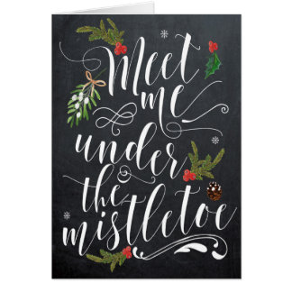 Meet me under the Mistletoe Christmas Card