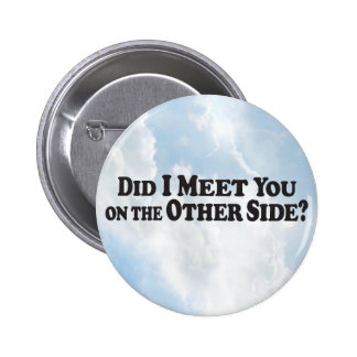 Meet on the Other Side - Round Button